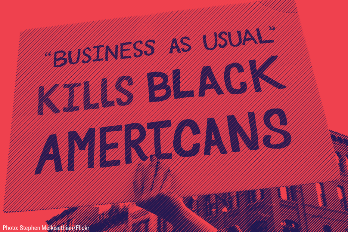 "protest sign that says ""Business as usual kills Black Americans"""