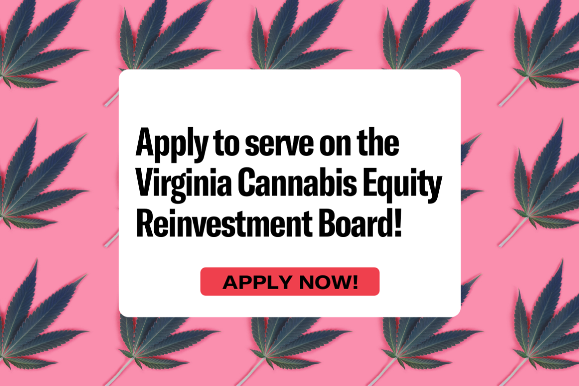 """pink background with marijuana leaves and the text """"Apply to serve on the Virginia Cannabis Reinvestment Board"""""""