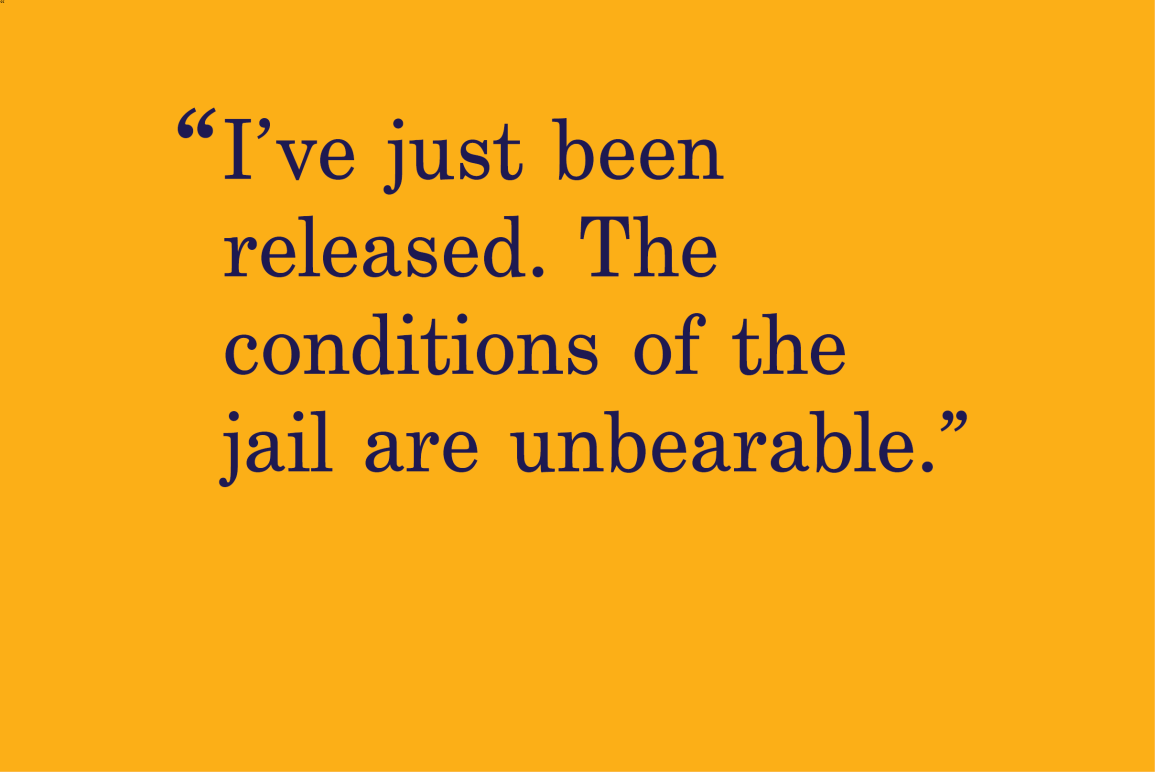 """yellow background with a quote that says """"I've just been released. The conditions of the jail are unbearable."""""""