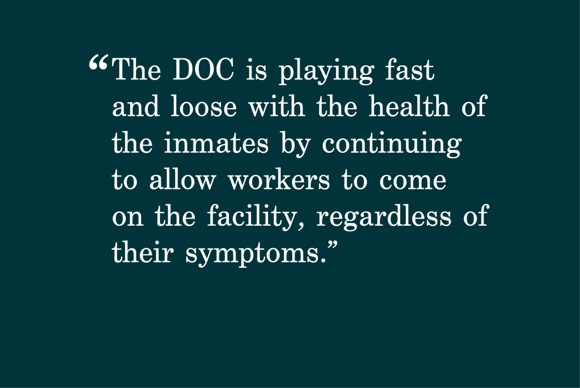 """red background with a quote that says """"The DOC is playing fast and loose with the health of the inmates by continuing to allow workers to come on the facility, regardless of their symptoms"""""""