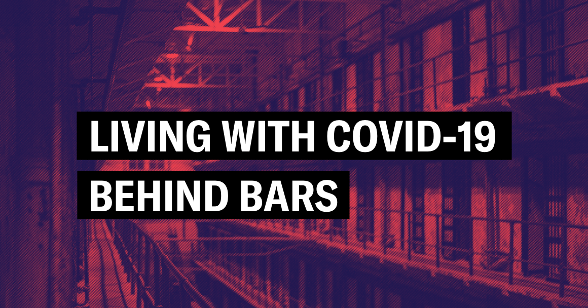 """background of prison cells with text that says """"Living with COVID-19 behind bars"""""""